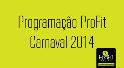 Programação ProFit – Carnaval 2014